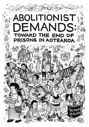 Abolitionist Demands: Toward the End of Prisons in Aotearoa